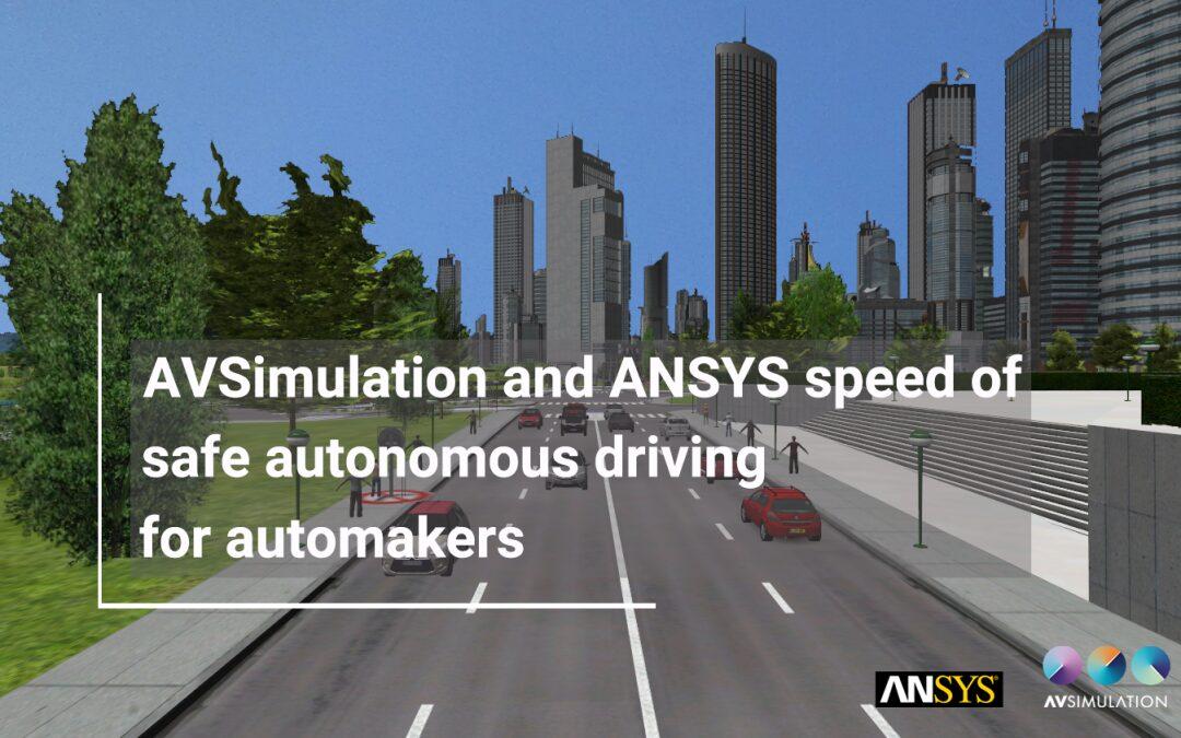 AVSimulation et ANSYS, le développement rapide de la conduite autonome et sécurisée pour les constructeurs automobile